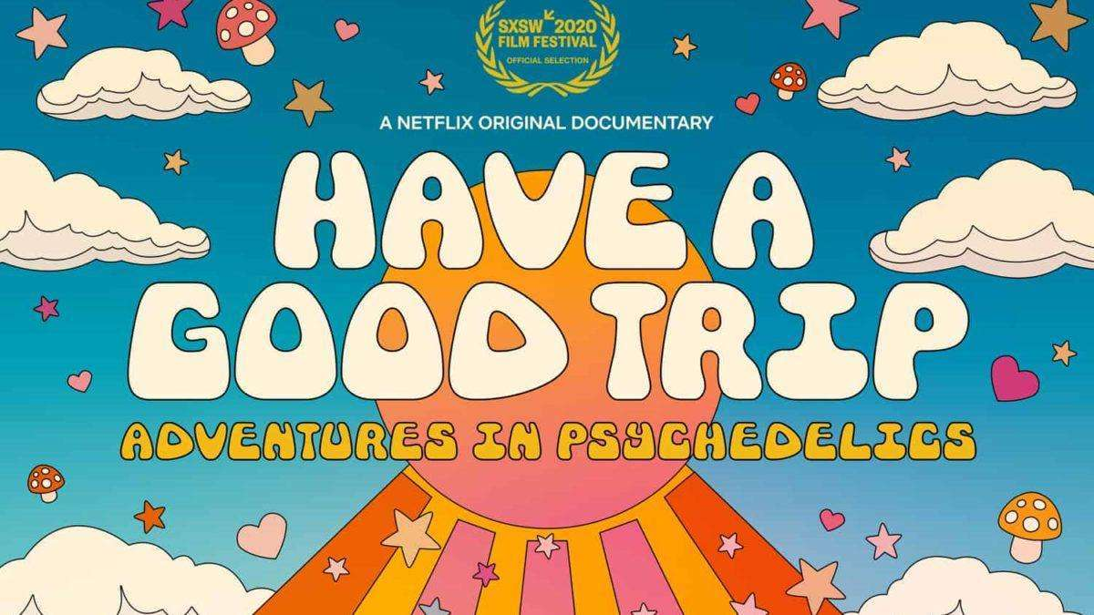 Netflix announces documentary entitled Have A Good Trip: Adventures in Psychedelics
